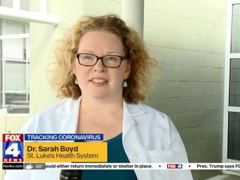 FOX 4 News. Tracking coronavirus. Dr. Sarah Boyd, Saint Luke's Health System