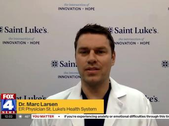 FOX 4 News. Dr. Marc Larsen, ER Physician at St. Luke's Health System